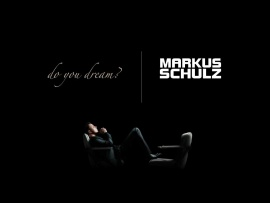 Do You Dream- Markus Schulz (click to view)