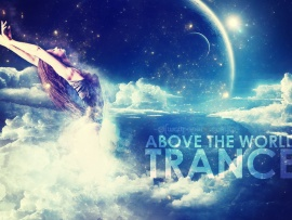 Trance Above The World (click to view)