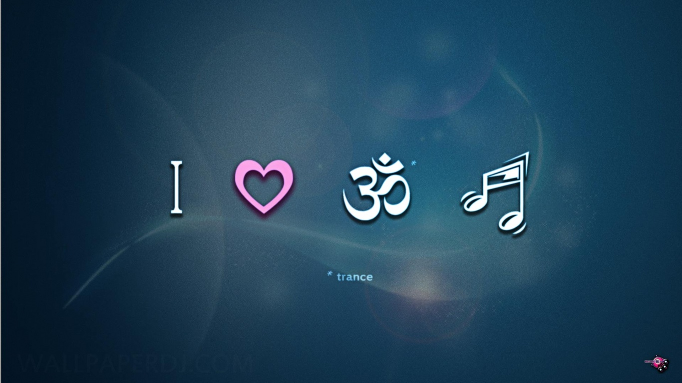 I Love Trance Music HD and Wide Wallpapers